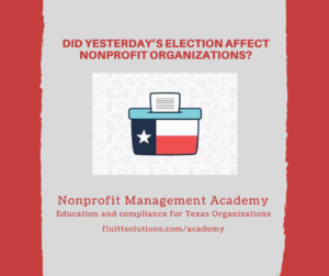 Did yesterday's election affect nonprofit organizations?